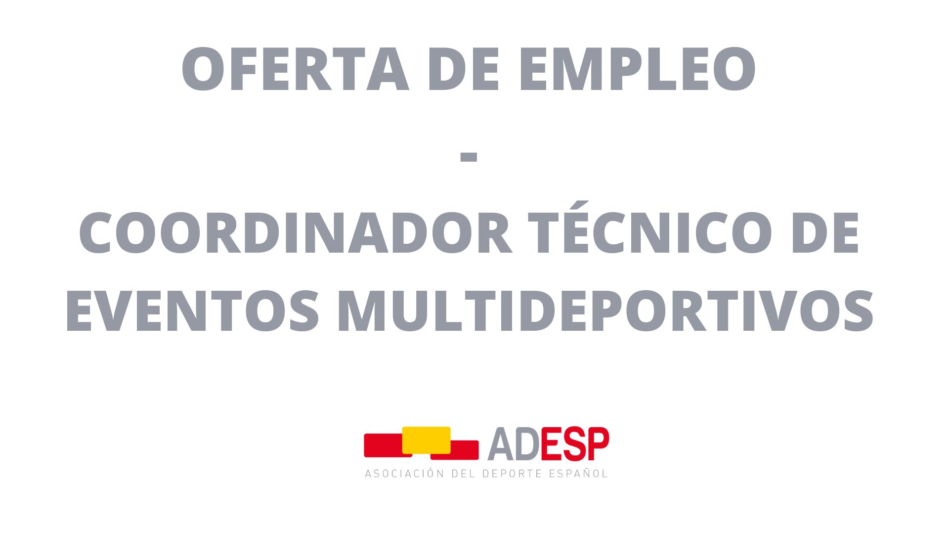 OFERTA DE EMPLEO - Coordinador Técnico de Eventos Multideportivos