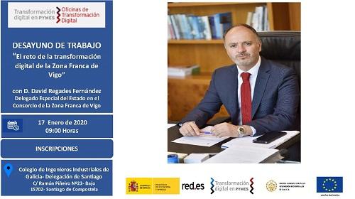 Desayuno de trabajo: El reto de la transformación digital de la Zona Franca de Vigo con D. David Regades Fernández. 17/01/2020