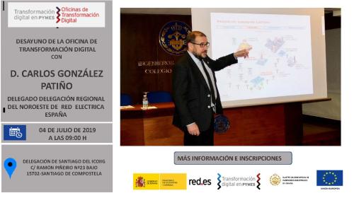 Desayuno de la oficina de transformación digital con D. Carlos González Patiño. Delegado Regional del Noroeste de Red Eléctrica España 04/07/2019