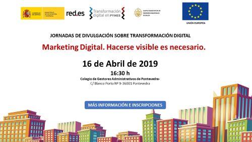 Jornada Marketing Digital. Hacerse visible es necesario. Pontevedra 16/04/2019