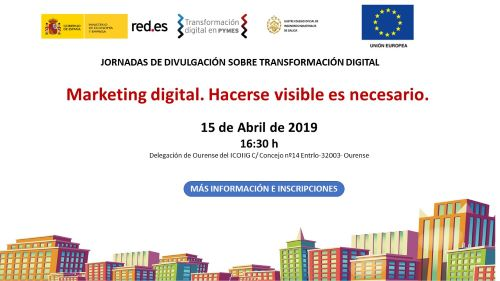 Jornada Marketing Digital. Hacerse visible es necesario. Ourense. 15.04.2019