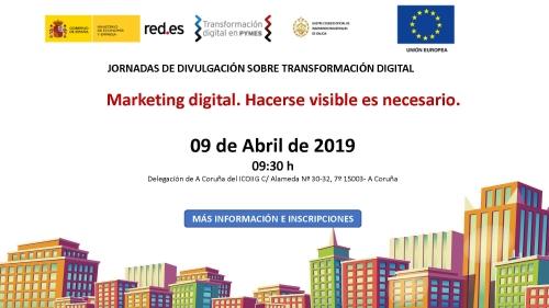 Jornada  Marketing Digital. Hacerse visible es necesario. A Coruña 09/04/2019