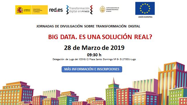 Jornada Big Data. Es una solución real?. Lugo 28/03/2019