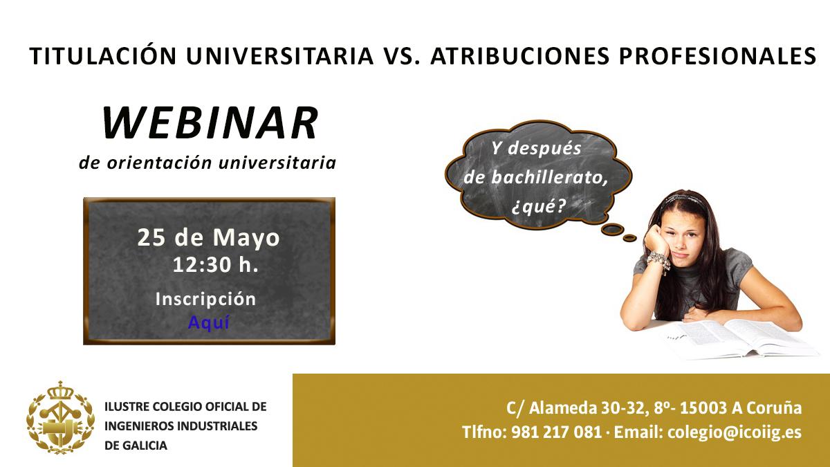 Webinar: Titulación Universitaria vs. Atribuciones Profesionales. 25/05/2020 - 12:30 horas