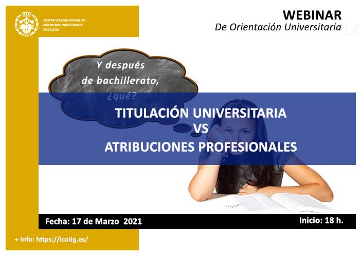 Webinar: Titulación Universitaria vs. Atribuciones Profesionales. 17/03/2021