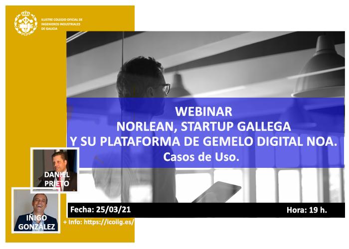 Webinar Norlean, startup gallega y su plataforma de gemelo digital NOA. Casos de uso. 25/03/2021