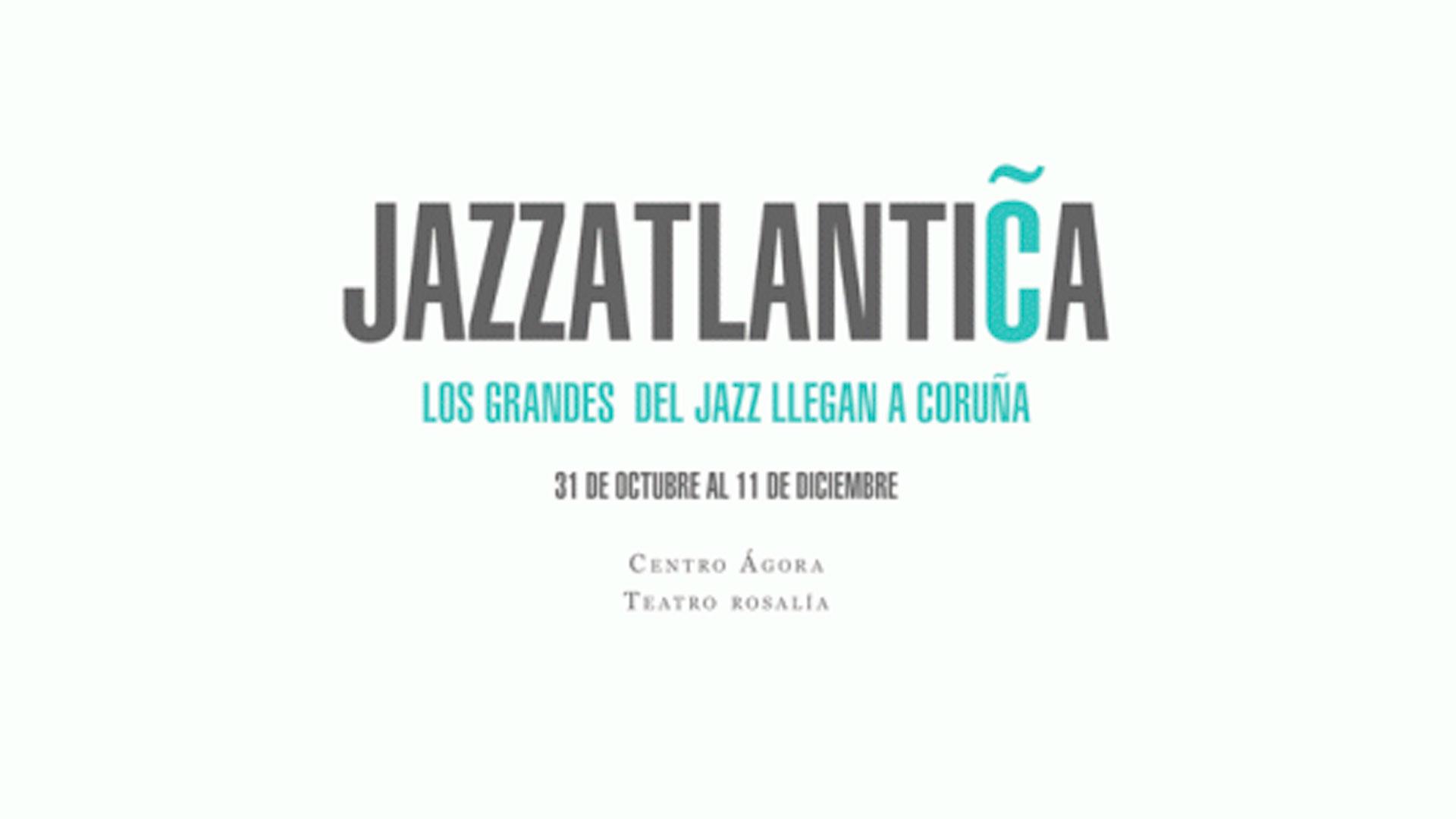 El ciclo Jazzatlantica presenta siete conciertos de grandes del jazz y un importante calendario de actividades